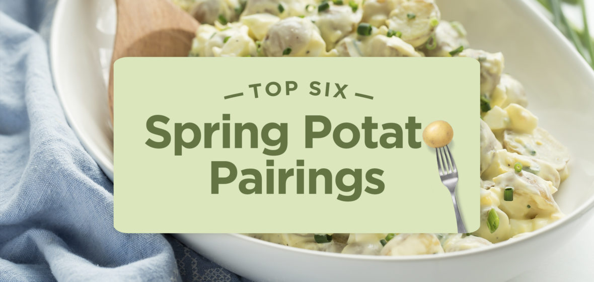 Try These Top Six Spring Potato Pairings